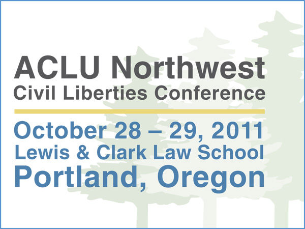 2011 ACLU NW Civil Liberties Conf
